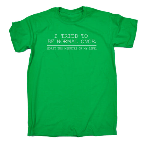 123t Men's I Tried To Be Normal Once My Life Funny T-Shirt, 123t