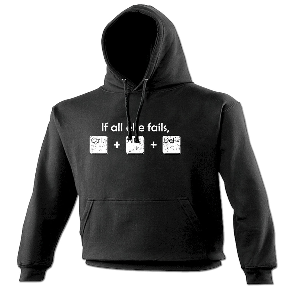 123t If All Else Fails Ctrl + Alt + Del Funny Hoodie