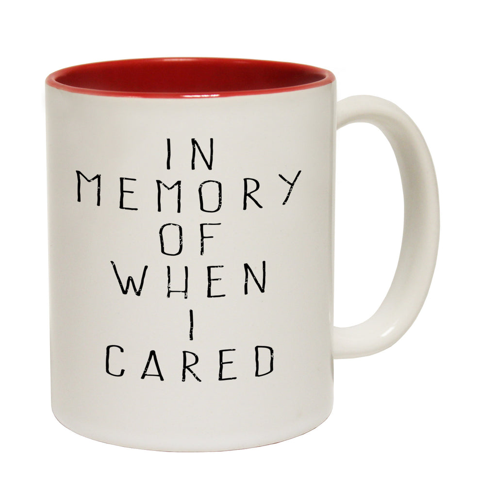123t In Memory Of When I Cared Funny Mug