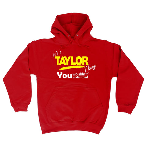 123t It's A Taylor Thing You Wouldn't Understand Funny Hoodie