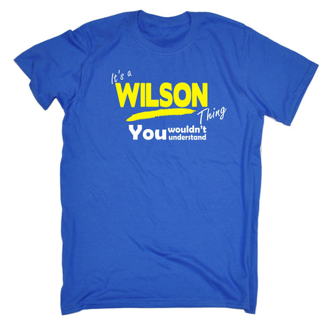 123t Men's It's A Wilson Thing You Wouldn't Understand Funny T-Shirt