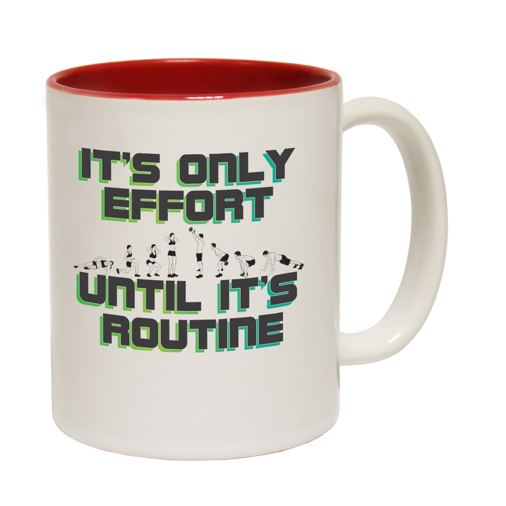 123t It's Only Effort Until It's Routine Funny Mug