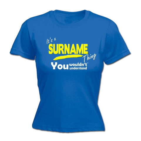 123t Women's Custom Surname Thing You Wouldn't Understand Funny T-Shirt