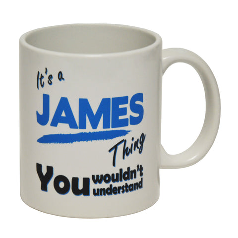 123t It's A James Thing You Wouldn't Understand Funny Mug