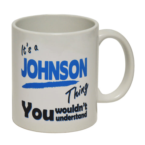 123t It's A Johnson Thing You Wouldn't Understand Funny Mug