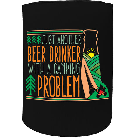 123t Stubby Holder - Just Another Drinker Camping Problem - Funny Novelty Birthday Gift Joke