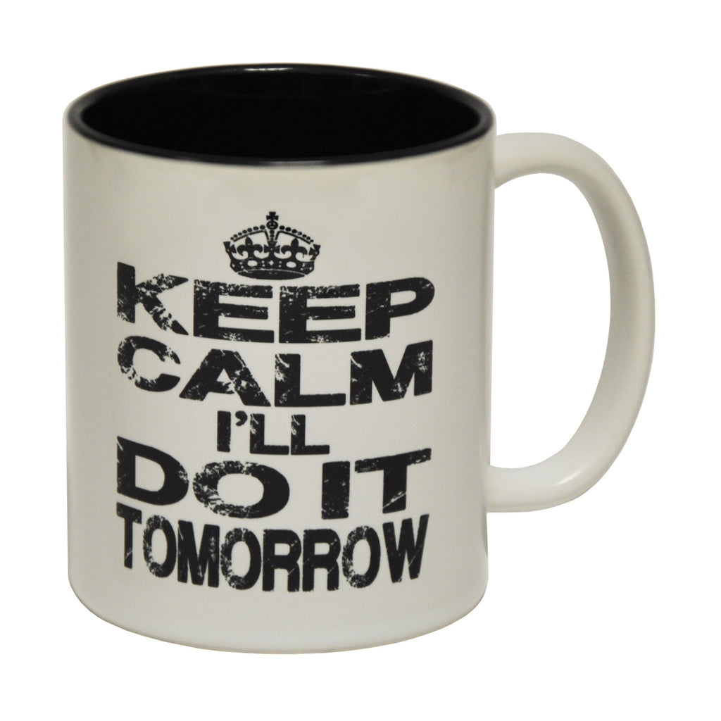 123t Keep Calm I'll Do It Tomorrow Funny Mug, 123t Mugs