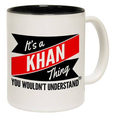 123t New It's A Khan Thing You Wouldn't Understand Funny Mug, 123t Mugs
