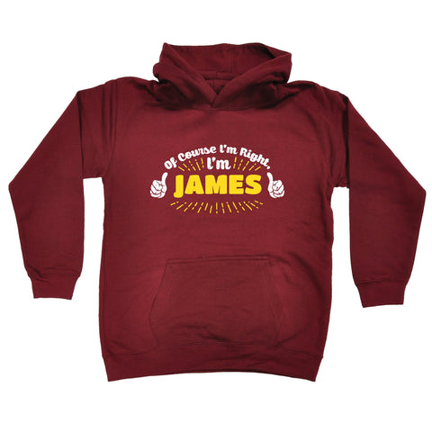 123t Kids Of Course I'm Right I'm James Funny Hoodie Ages 1-13