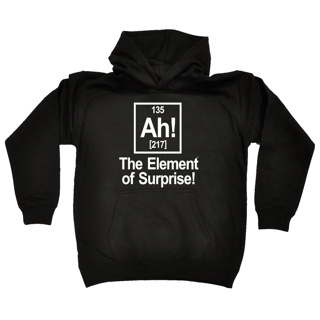 123t Kids Ah The Element Of Surprise Funny Hoodie Ages 1-13