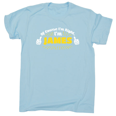 123t Kids Of Course I'm Right I'm James Funny T-Shirt Ages 3-13