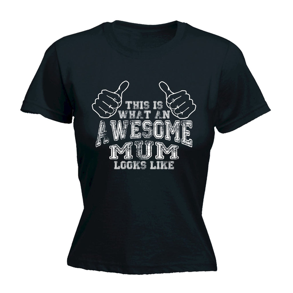 123t Women's This Is What An Awesome Mum Looks Like Funny T-Shirt
