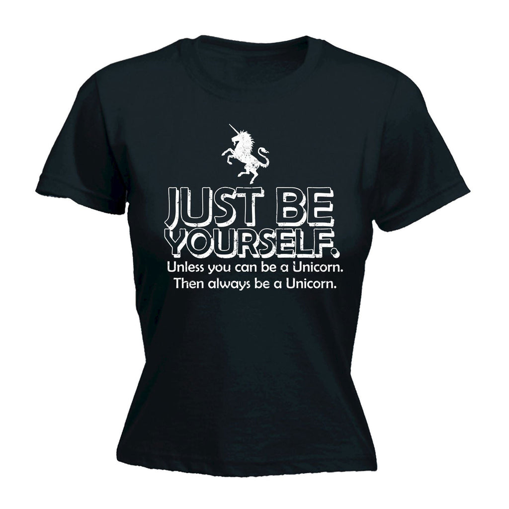 123t Women's Just Be Yourself Unless You Can Be A Unicorn Funny T-Shirt