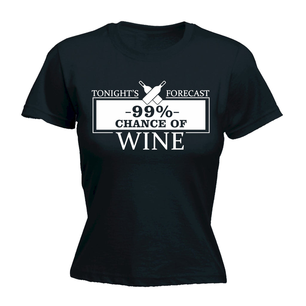 123t Women's Tonight Forecast 99% Chance Of Wine - FITTED T-SHIRT