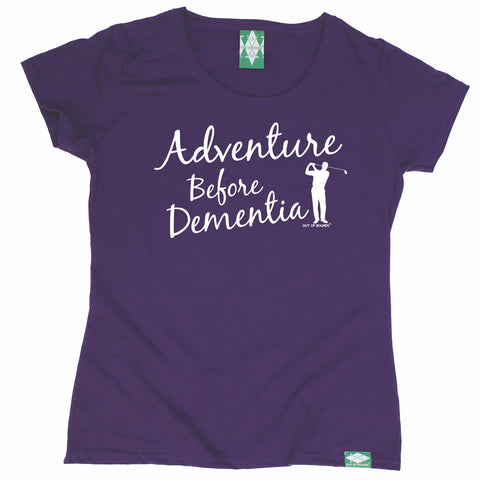 Out Of Bounds Women's Adventure Before Dementia Golfing T-Shirt