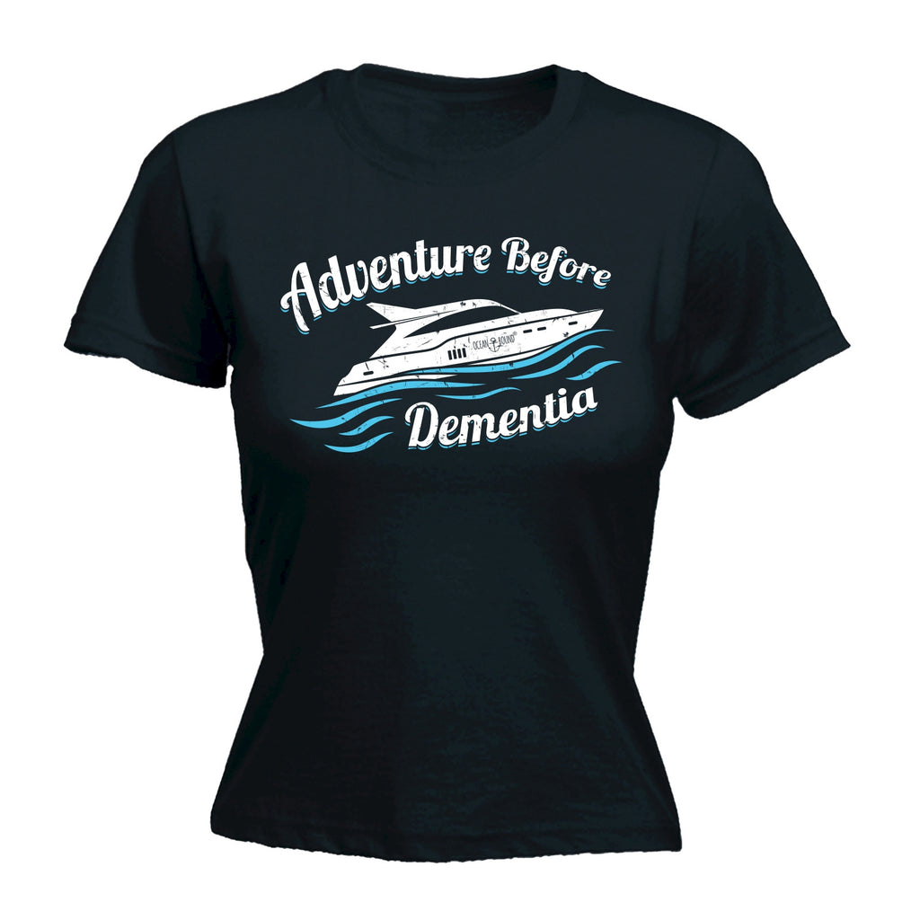 Ocean Bound Women's Adventure Before Dementia Speedboat Sailing T-Shirt