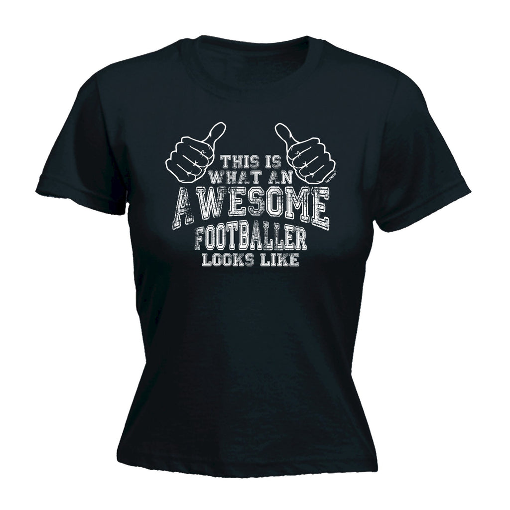 123t Women's This Is What An Awesome Footballer Looks Like Funny T-Shirt