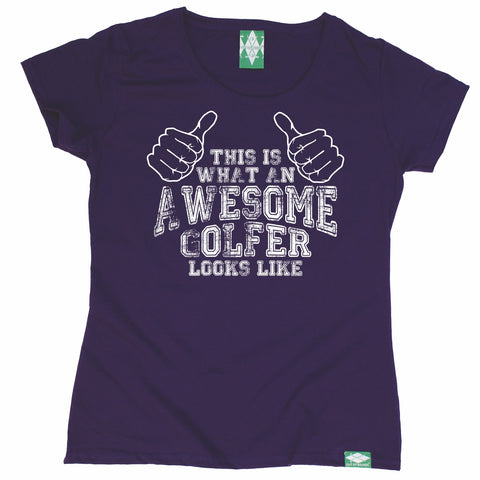 Out Of Bounds Women's This Is What An Awesome Golfer Looks Like Golfing T-Shirt