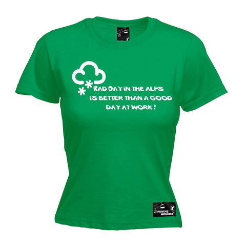 Powder Monkeez Women's Bad Day At The Alps Better Than A Good Day At Work T-Shirt
