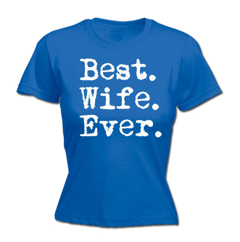 123t Women's Best Wife Ever Funny T-Shirt