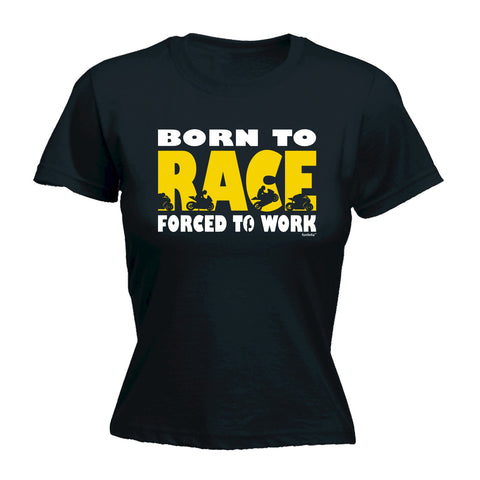 123t Women's Born To Race Forced To Work Funny T-Shirt