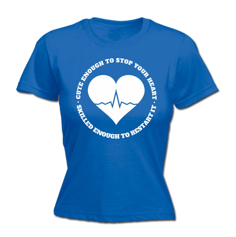 123t Women's Cute Enough To Stop Your Heart Funny T-Shirt