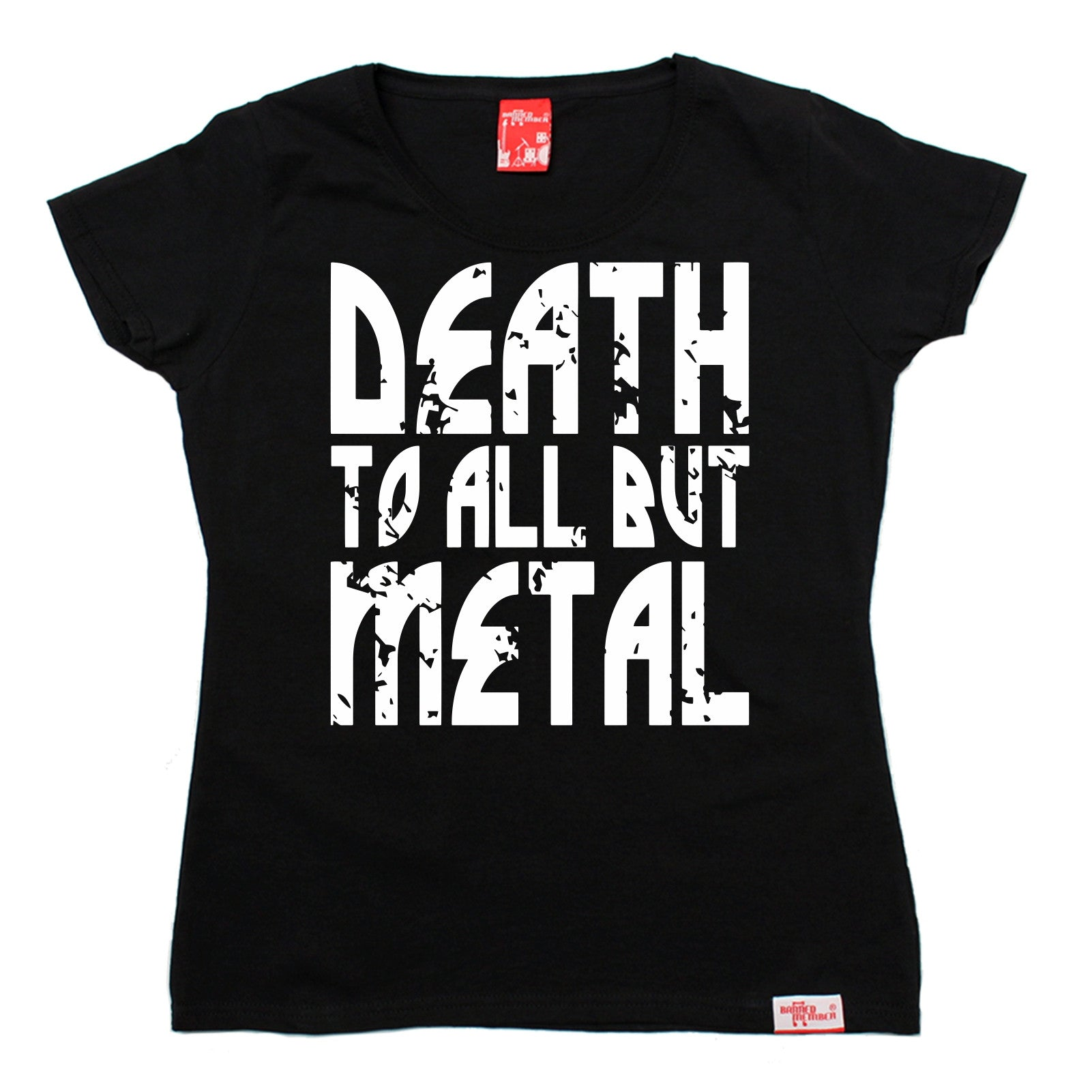 Death-To-All-But-Metal-WOMENS-Banned-Member-T-SHIRT-tee-birthday-fashion-music