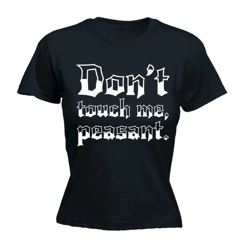 Women's Don't Touch Me Peasant - FITTED T-SHIRT