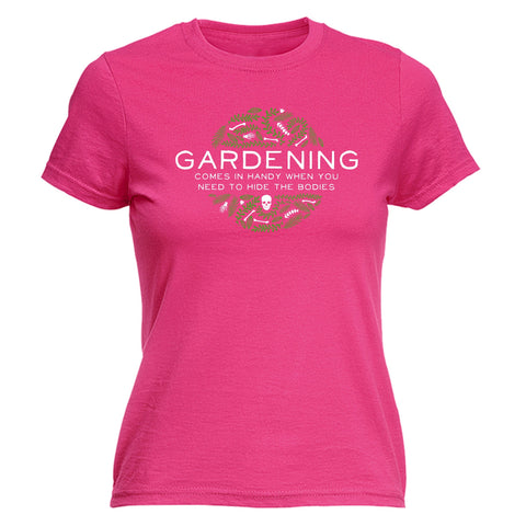 123t Women's Gardening When You Need To Hide The Bodies Funny T-Shirt