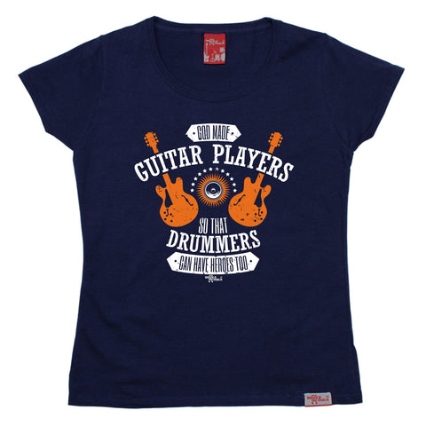 Banned Member Women's God Made Guitar Players So That Drummers Have Heroes Guitarist T-Shirt