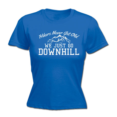 123t Women's Hikers Never Get Old We Go Downhill Funny T-Shirt