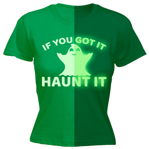 123t Women's If You Got It Haunt It GLOW IN THE DARK - FITTED T-SHIRT