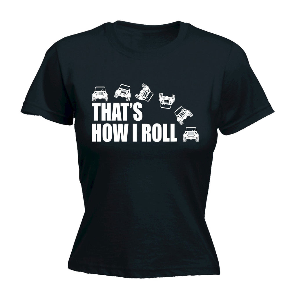 123t Women's That's How I Roll 4x4 Funny T-Shirt