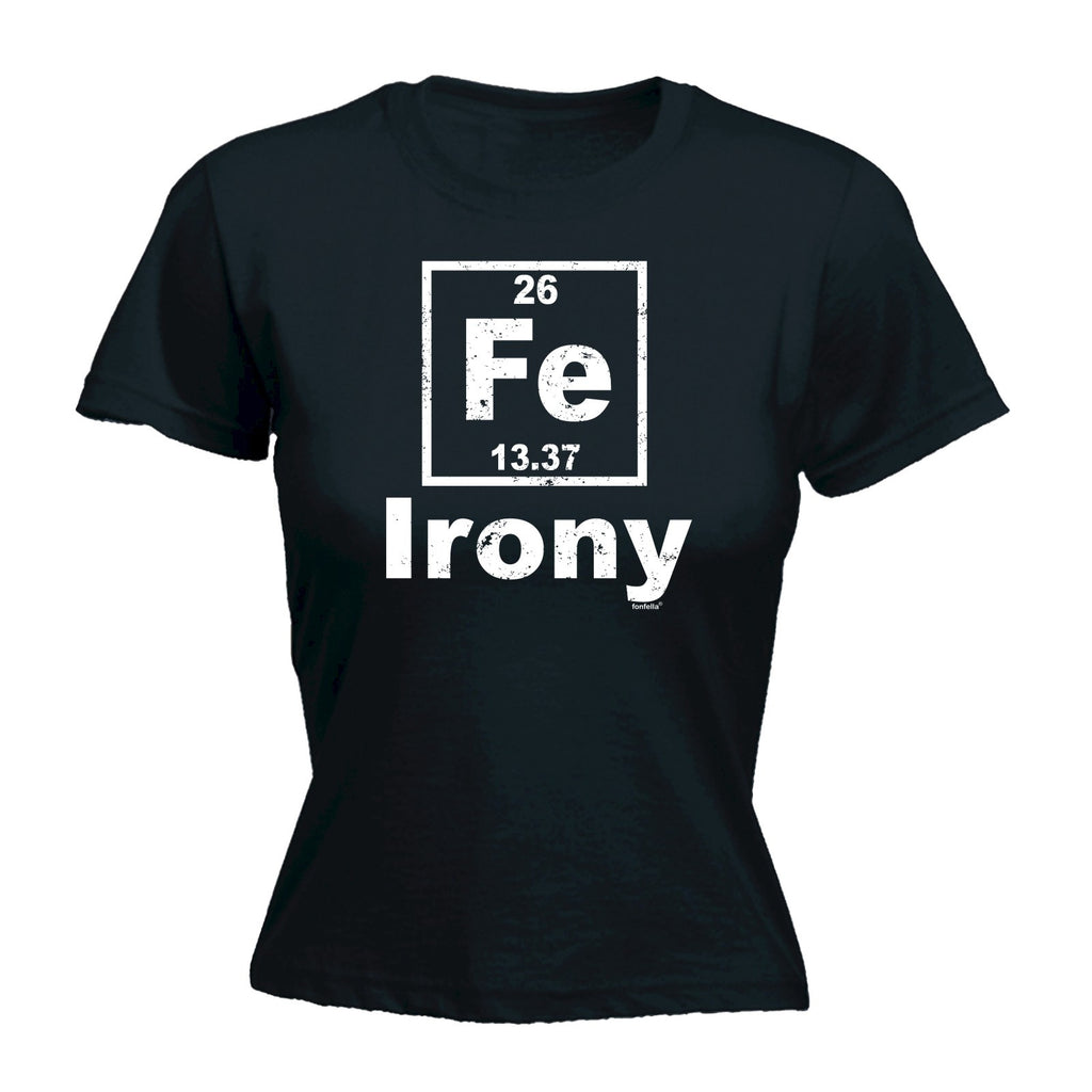 123t Women's Fe Irony Design Funny T-Shirt