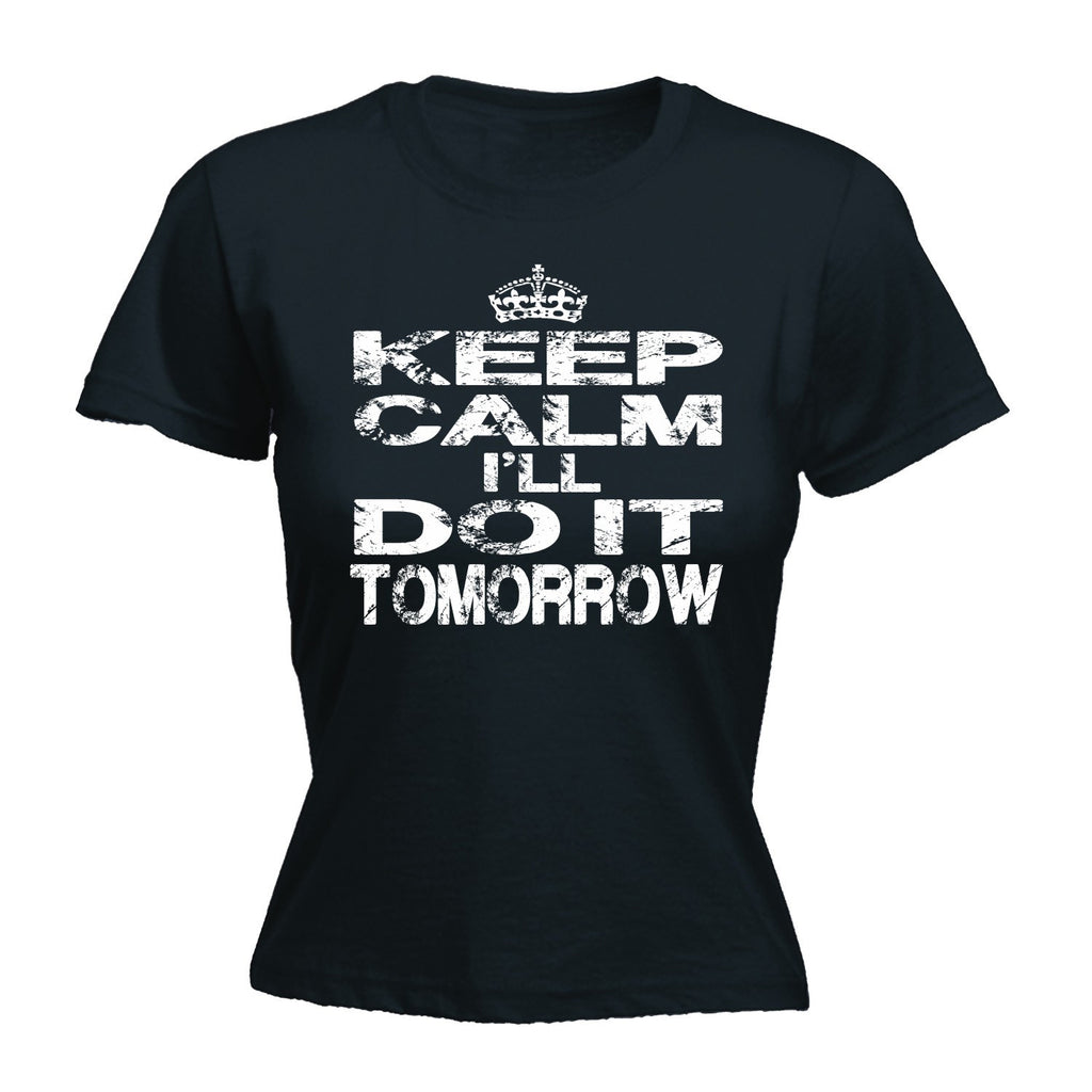 123t Women's Keep Calm I'll Do It Tomorrow Funny T-Shirt