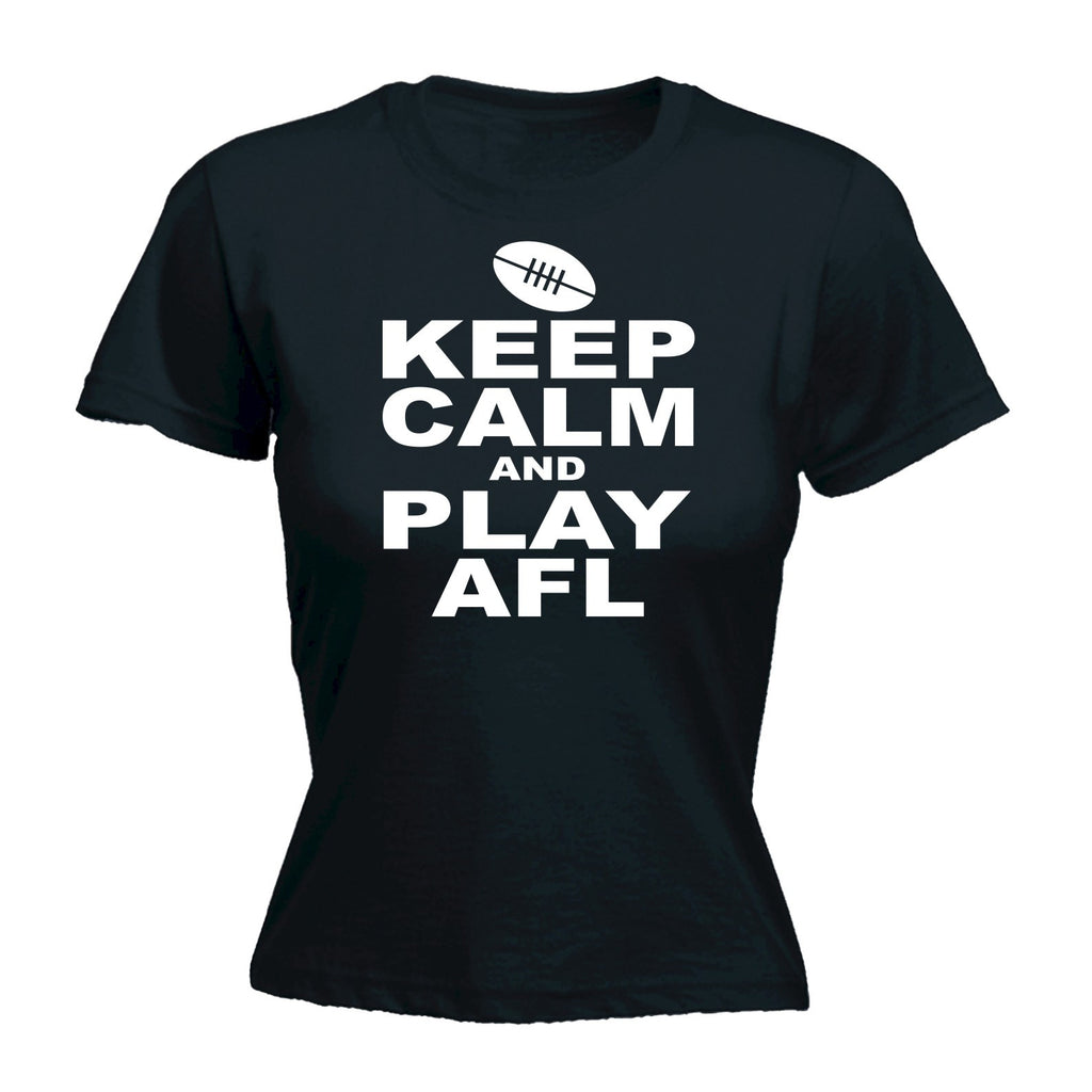 Womens Keep Calm And Play AFL - FITTED T-SHIRT Footy Fooball Sports birthday