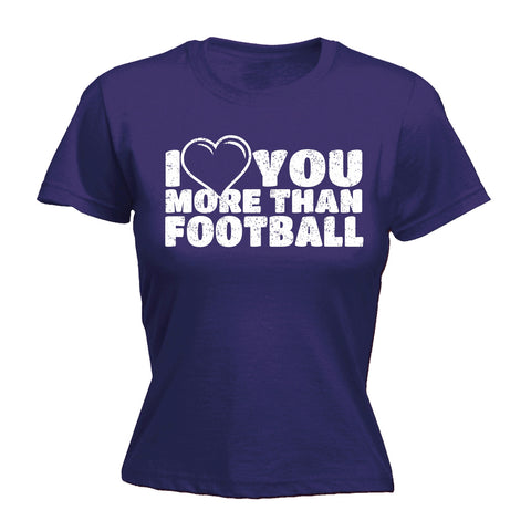123t Women's I Love You More Than Football Funny T-Shirt