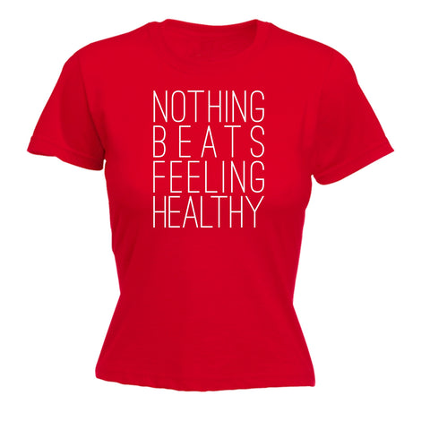 123t Women's Nothing Beats Feeling Healthy Funny T-Shirt