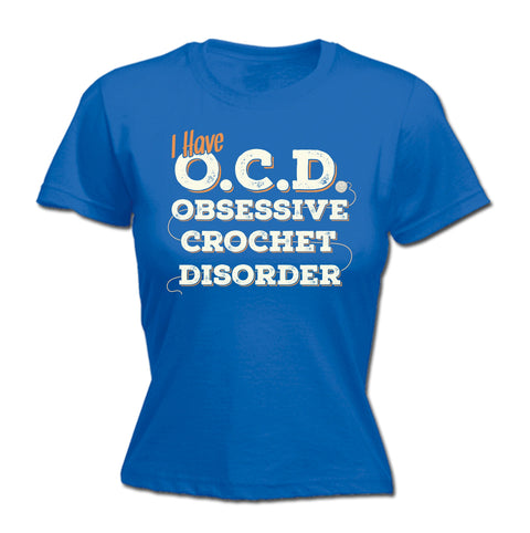 123t Women's I Have OCD Obsessive Crochet Disorder Funny T-Shirt