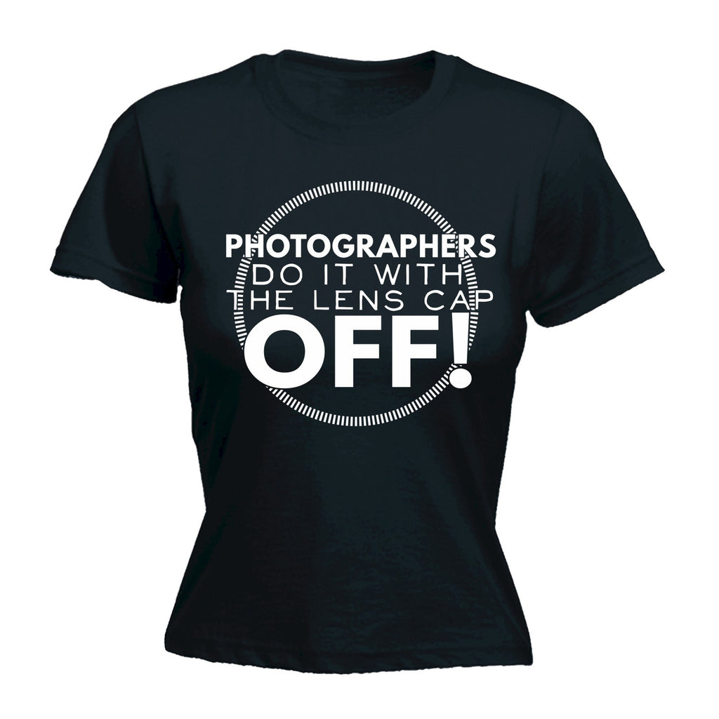 123t Women's Photographers Do It With The Lens Cap Off - FITTED T-SHIRT