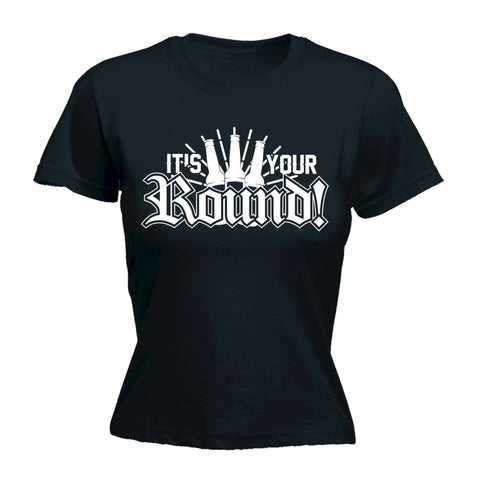 Women's It's Your Round - FITTED T-SHIRT
