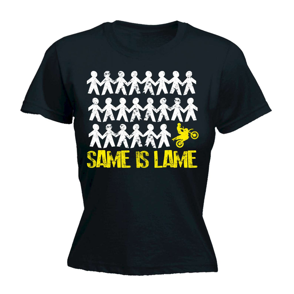 123t Funny Joke -  Women's Same Is Lame Extreme Motorbiking - Bike Hobby Biker Engine FITTED T-SHIRT