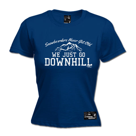 Powder Monkeez Women's Snowboarders Don't Get Old We Go Downhill Snowboarding T-Shirt
