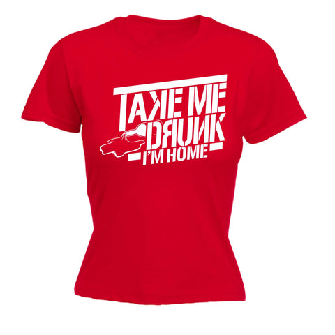 Women's Take Me Drunk Im Home - FITTED T-SHIRT