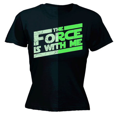123t Women's Glow In The Dark The Force Is With Me Funny T-Shirt