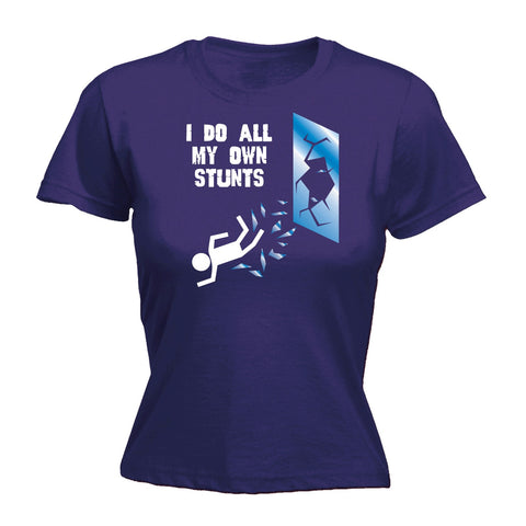 123t Women's I Do All My Own Stunts Window Funny T-Shirt