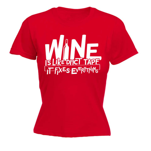 Women's Wine Is Like Duct Tape It Fixes Everything - FITTED T-SHIRT