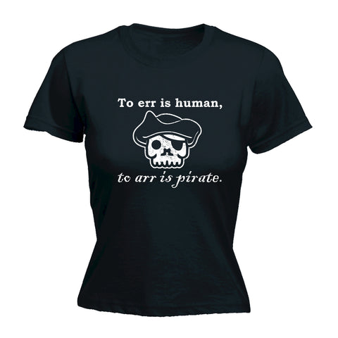 123t Women's To Err Is Human To Arr Is Pirate Skull Design Funny T-Shirt