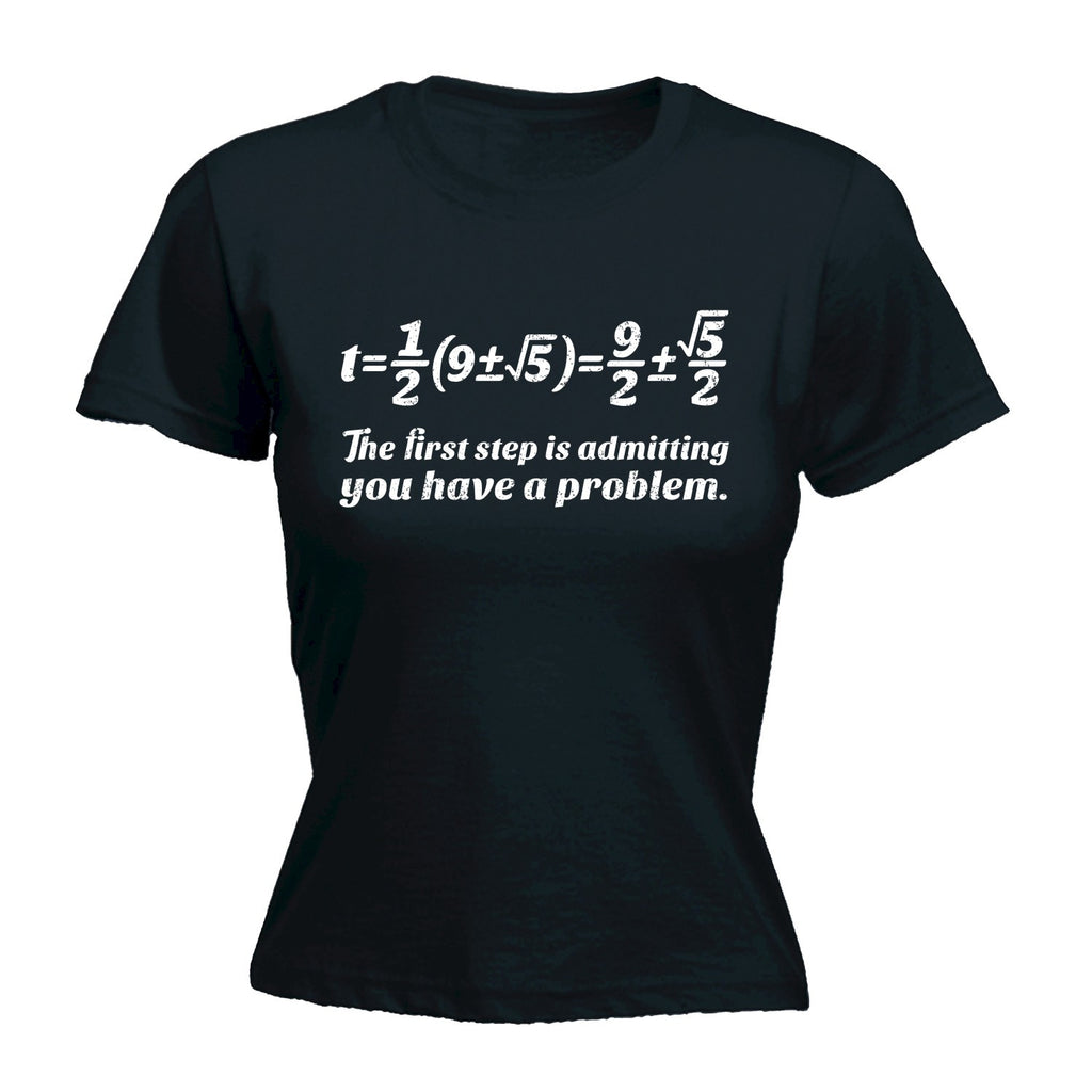 123t Women's The First Step Have A Problem (Math Equation) Design Funny T-Shirt