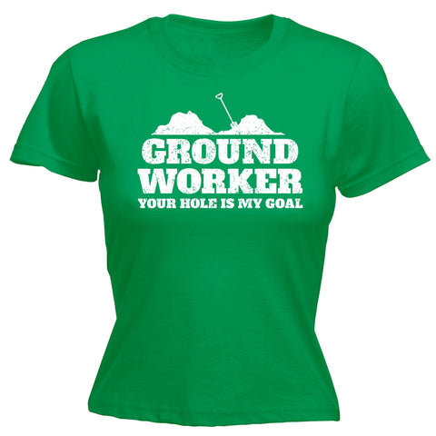 123t Women's Ground Worker Your Hole Is My Goal Funny T-Shirt